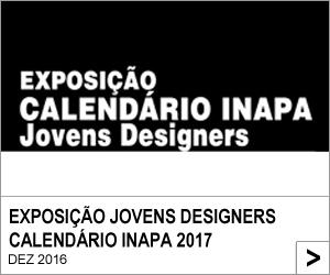 EXPOSIÇÃO JOVENS DESIGNERS CALENDÁRIO INAPA 2017